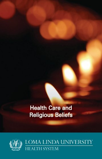Health Care and Religious Beliefs - Loma Linda University Medical ...