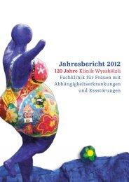 Jahresbericht 2012 - Klinik Wysshölzli
