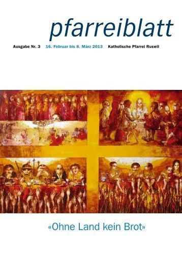 Nr. 03 vom 16. Februar bis 8. März 2013 - Pfarrei-ruswil.ch