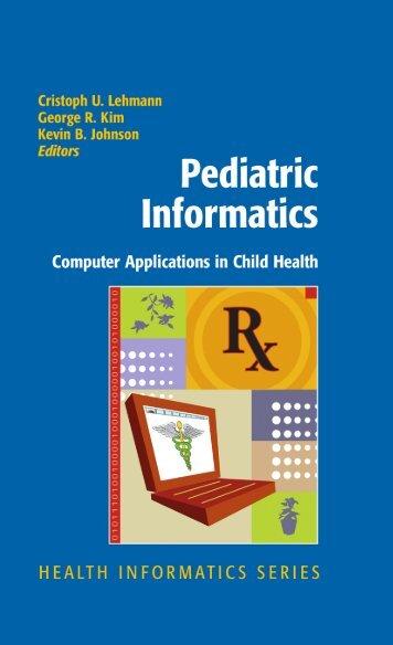 Pediatric Informatics: Computer Applications in Child Health (Health ...