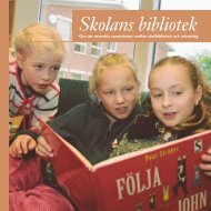 Skolans bibliotek (760 kB) - Statens kulturråd