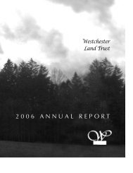 Annual Report 06 - full size.qxd - Westchester Land Trust