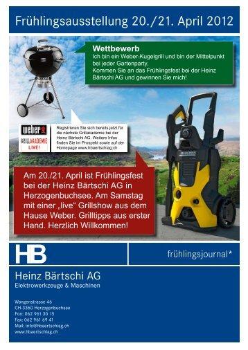 Frühlingsausstellung 20./21. April 2012 - HB Heinz Bärtschi AG