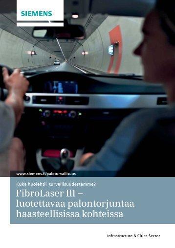 FibroLaser III – luotettavaa palontorjuntaa haasteellisissa ... - Siemens