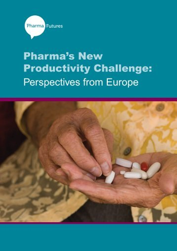 Pharma's New Productivity Challenge: Perspectives ... - Pharmafutures