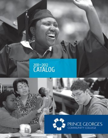 2011-2012 Catalog - Prince George's Community College