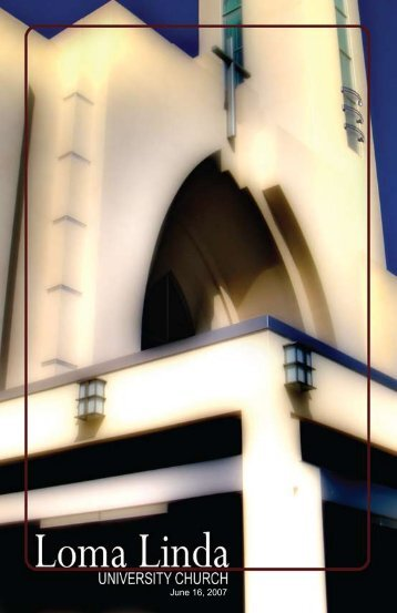 June 16, 2007 - Loma Linda University Church of Seventh-day ...