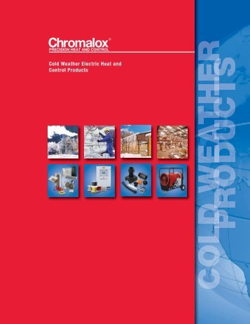 Cold Weather Product Brochure - Chromalox Precision Heat and ...