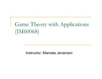 Game Theory with Applications (IM60068)