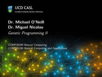 Dr. Miguel Nicolau Genetic Programming II - NCRA