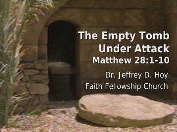 The Empty Tomb Under Attack - Faith Fellowship Church