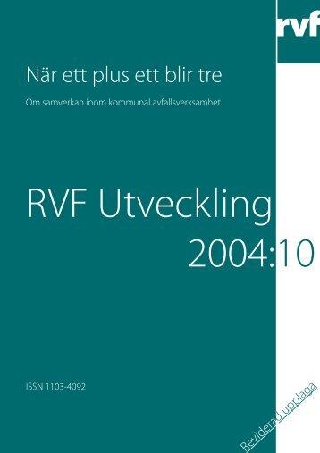 U2004:10 När ett plus ett blir tre – om samverkan ... - Avfall Sverige