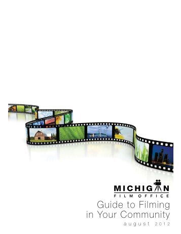 Guide to Filming in Your  Community - Michigan Film Office