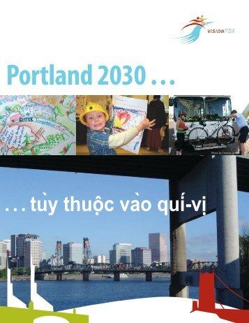 Portland 2030 . . . . . . tùy thuộc vào quí-vi ̣ - visionPDX