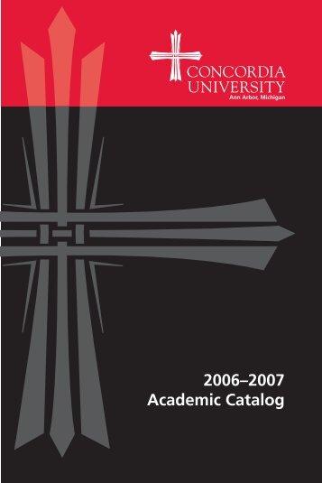 2006–2007 Academic Catalog - Concordia University Ann Arbor