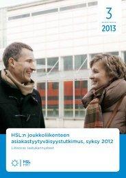 Asiakastyytyväisyys, syksy 2012, liiteosio - HSL