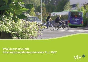 Pääkaupunkiseudun liikennejärjestelmäsuunnitelma PLJ 2007 - HSL
