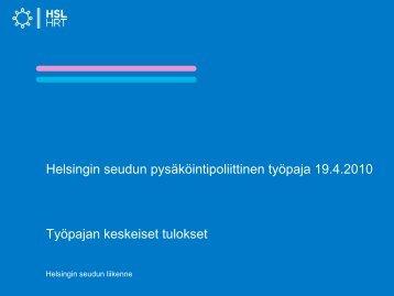Helsingin seudun pysakointipoliittinen työpaja 19.4.2010 - HSL