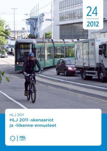 HLJ 2011 -skenaariot ja -liikenne-ennusteet - HSL