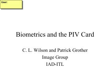Biometric and the PIV Card - NIST Visual Image Processing Group