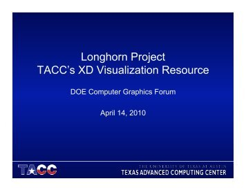 Longhorn Project TACC's XD Visualization Resource - DOECGF.org