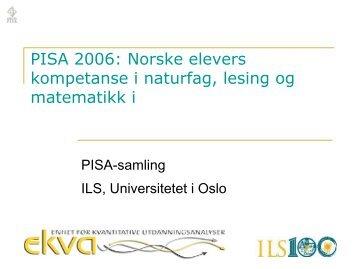 PISA 2006: Norske elevers kompetanse i naturfag, lesing og ...