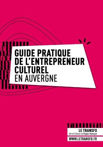 Guide pratique de l'entrepreneur culturel en Auvergne - Le Transfo