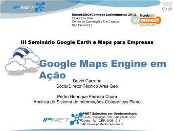 Google Maps Engine em Ação - MundoGEO#Connect LatinAmerica ...