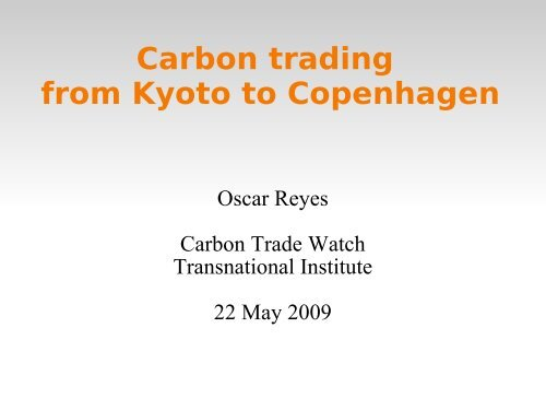 Carbon trading from Kyoto to Copenhagen - Carbon Trade Watch