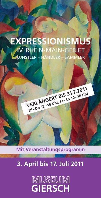 3. April bis 17. Juli 2011 EXPRESSIONISMUS - Museum Giersch
