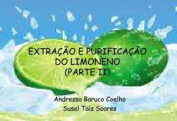 EXTRAÇÃO E PURIFICAÇÃO DO LIMONENO (PARTE II) - cempeqc