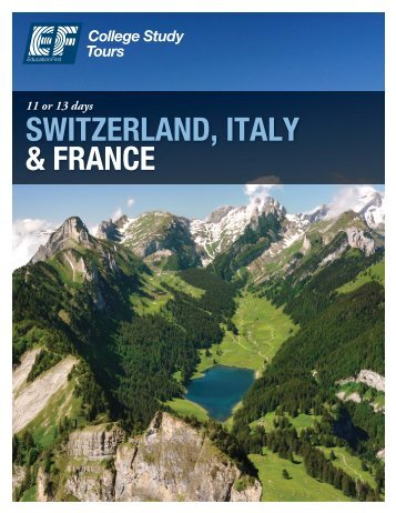 SWITZERLAND, ITALY & FRANCE - EF College Study Tours
