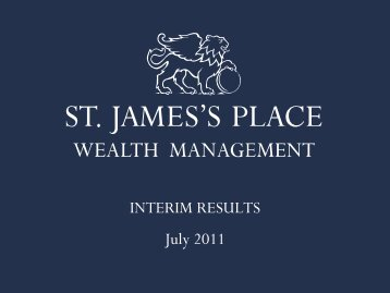 INTERIM RESULTS July 2011 - St James's Place