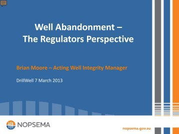 Well Abandonment – The Regulators Perspective - DrillSafe