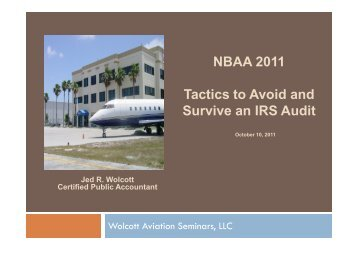 NBAA 2011 Tactics to Avoid and Survive an IRS Audit