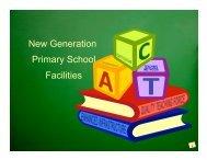 Presentation slides on New Generation Primary School Facilities