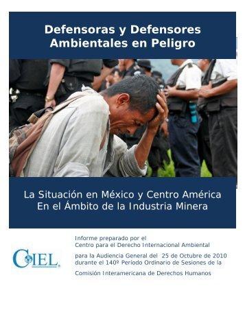 Defensoras y Defensores Ambientales en Peligro - The Center for ...