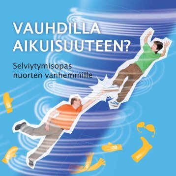 VAUHDILLA AIKUISUUTEEN? - Suomen Vanhempainliitto