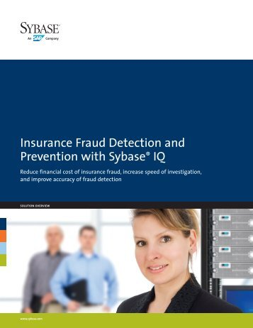 Insurance Fraud Detection and Prevention with Sybase IQ solution ...