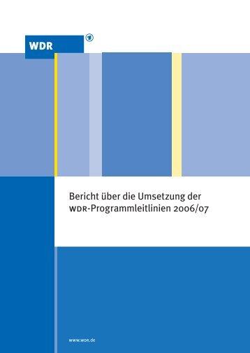 Bericht über die Umsetzung der wdr-Programmleitlinien 2006/07