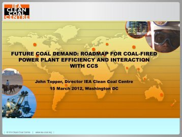 Roadmap for Coal-Fired Power Plant Efficiency & Interaction with CCS
