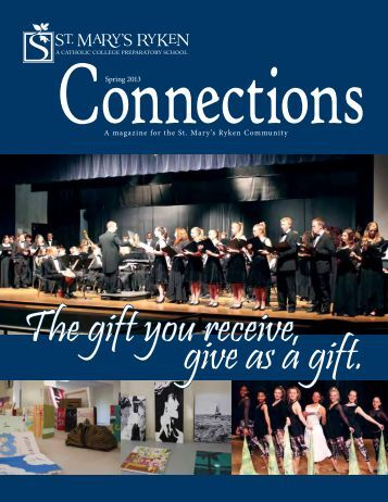 Spring 2013 A magazine for the St. Mary's Ryken Community