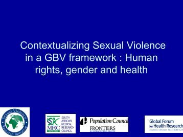 Human rights, gender and health - Sexual Violence Research Initiative