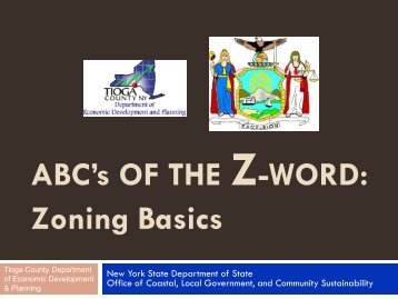 ABC's OF THE Z-WORD: Zoning Basics - Tioga County