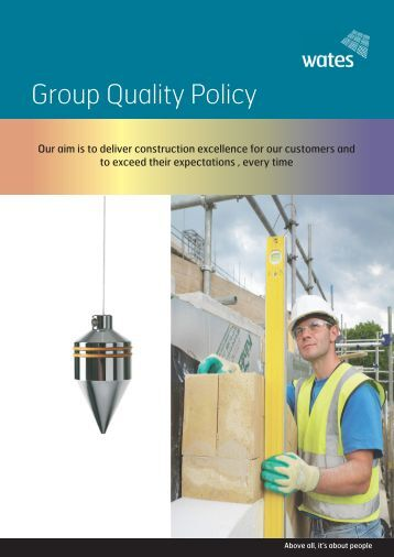 To download a pdf of our Group Quality Policy click here - Wates
