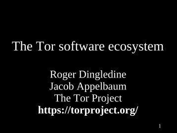 The Tor software ecosystem - The Free Haven Project