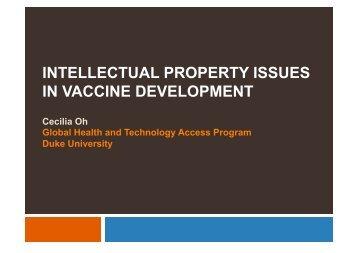 INTELLECTUAL PROPERTY ISSUES IN VACCINE DEVELOPMENT
