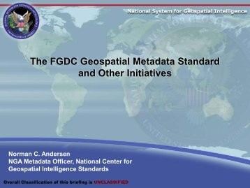 The FGDC Geospatial Metadata Standard and Other Initiatives - cendi