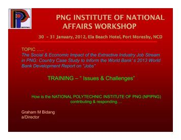 """TRAINING – """" Issues & Challenges"""" - PNG Institute of National Affairs"""