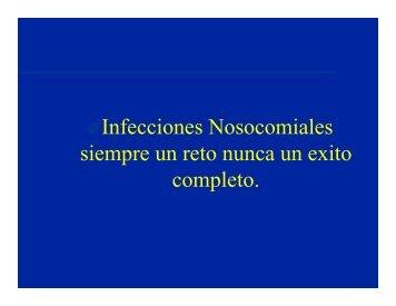 """3° Ponencia Magistral """"Infecciones Nosocomiales Siempre un Reto ..."""